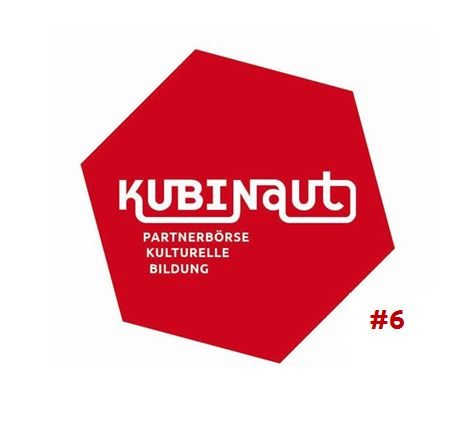 SAVE THE DATE: Kubinaut – Partnerbörse Kulturelle Bildung #6