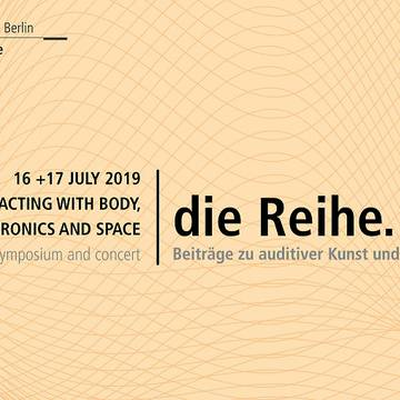 Interacting with Body, Electronics and Space: Symposium und Konzert am 16. und 17. Juli