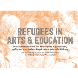 REFUGEES IN ARTS & EDUCATION – Ausstellung