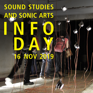 Sound Studies and Sonic Arts – Info Day 2019 am 16. November 2019