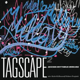 TAGSCAPE – ein Schrift/Sound/Video-Projekt